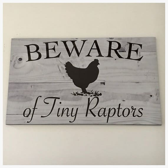 chicken coop sign: beware of tiny raptors