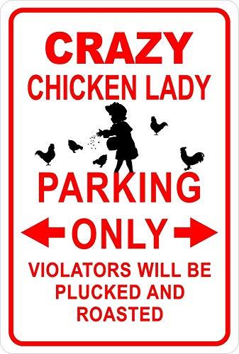 Chicken coop sign: Crazy Chicken Lady Parking.